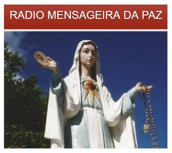 RADIO MENSAGEIRA DA PAZ A SUA MELHOR COMPANHIA!