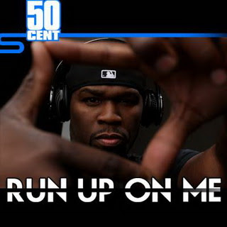 50 Cent - Run Up On Me (Freestyle)