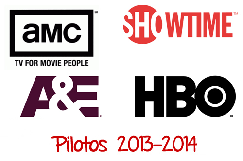 Pilotos 2013 2014 HBO AMC A&E Showtime