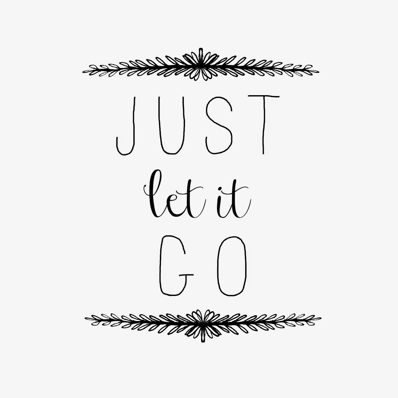 Let It Go Quotes Orchard Girls Free Printables Simple Motivational Quotes