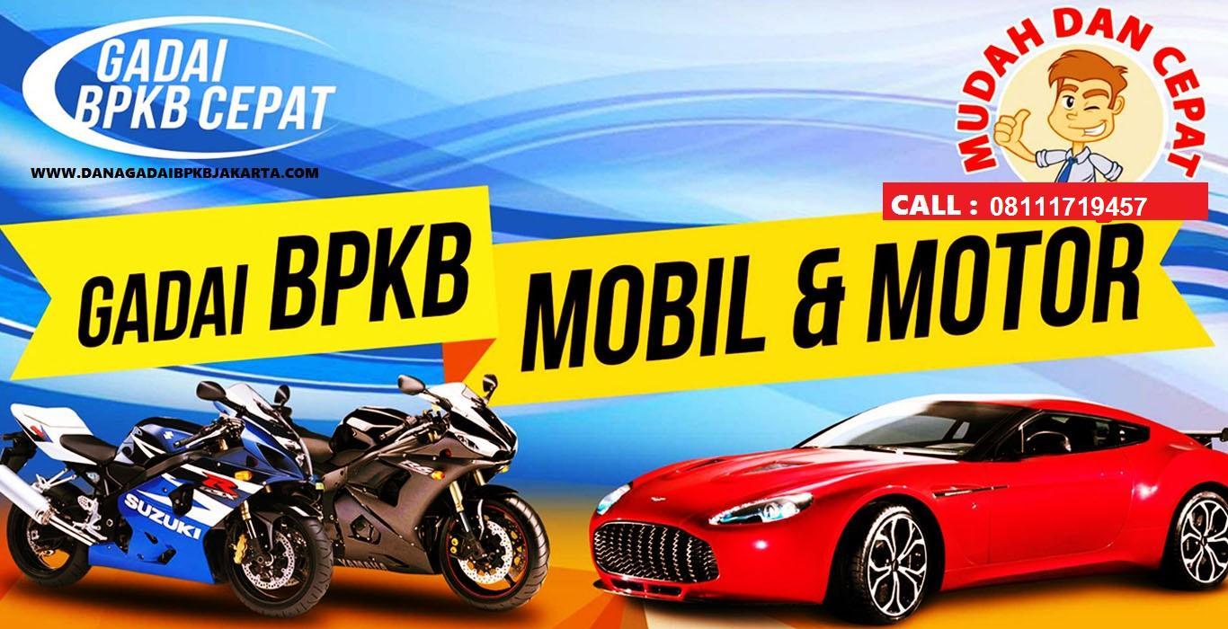 Pinjaman Dana Tunai Gadai BPKB Mobil Motor Jakarta