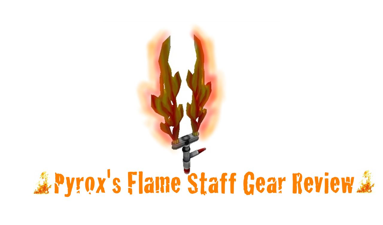 Roblox News: Gear Review: Pyrox's Flame Staff