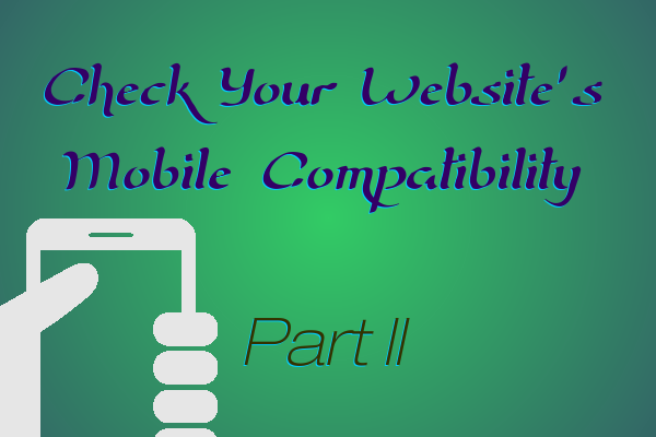 Check your Website for Mobile Compatibility Part 2