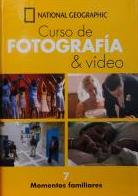 Curso de Fotografía National Geographic 7 - Momentos Familiares