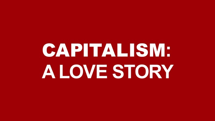 thesis statement of capitalism a love story David cox: far from challenging the status quo, michael moore reinforces it by deluding its victims.