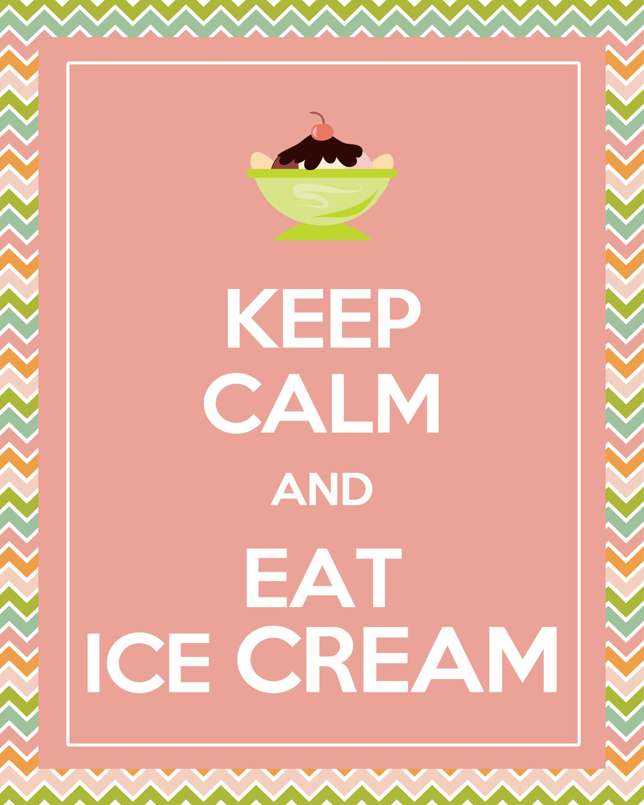 And Just To Be Silly I Made A Keep Calm Eat Ice Cream Print