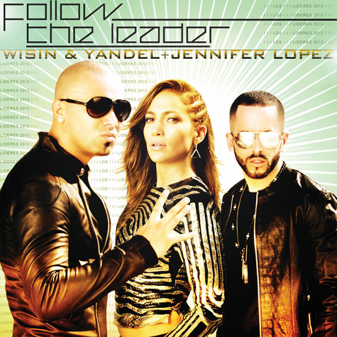 Follow The Leader (Winsin Y Yandel ft. Jennifer Lopez)