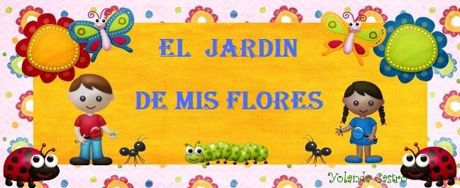 EL JARDIN DE MIS FLORES