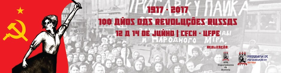 1917-2017: 100 anos das Revoluções Russas
