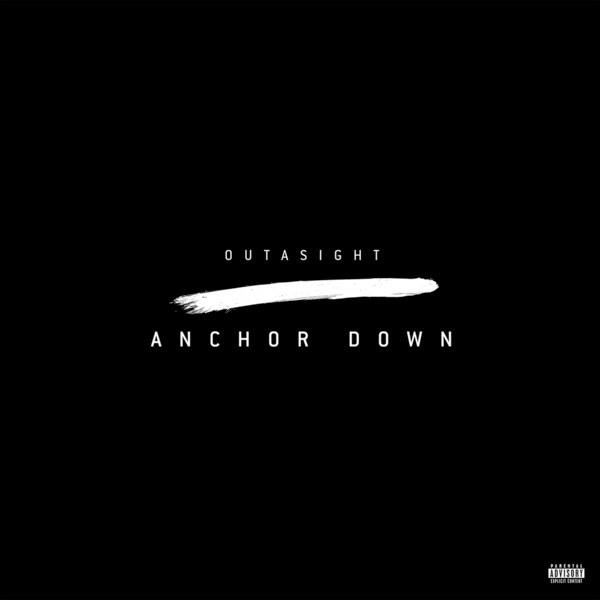 Outasight - Anchor Down - Single Cover