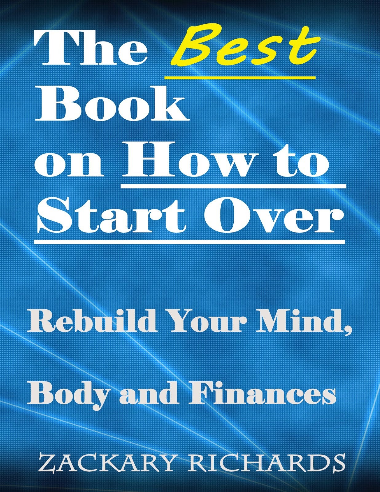 The Best Book on How to Start Over: Rebuilding Your Mind, Body and Finances