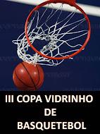 III COPA VIDRINHO de BASQUETEBOL