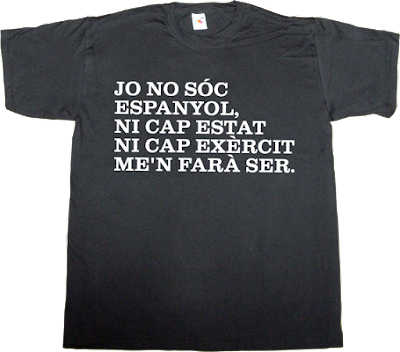 useless spanish politics useless spanish media brand spain spain is different catalonia freedom independence cup david fernandez t-shirt ephemeral-t-shirts