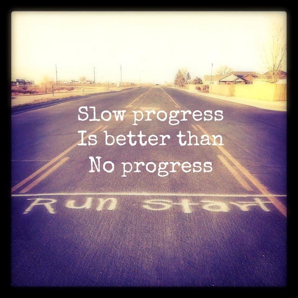 slow progress still progress