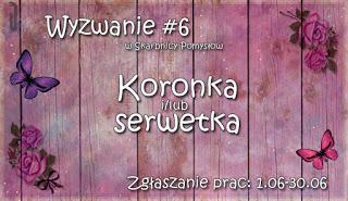 http://skarbnica-pomyslow.blogspot.com/2015/06/wyzwanie-6-koronka-lubi-serwetka.html