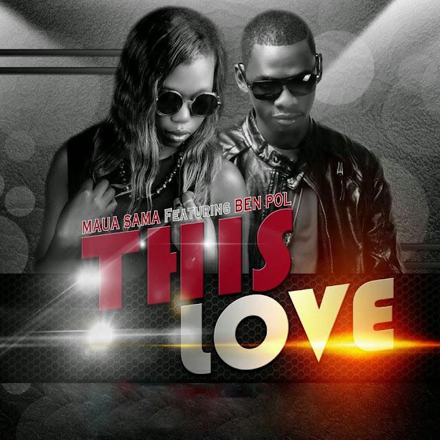 Download   Maua Sama Feat. Ben Pol - This Love [Audio]