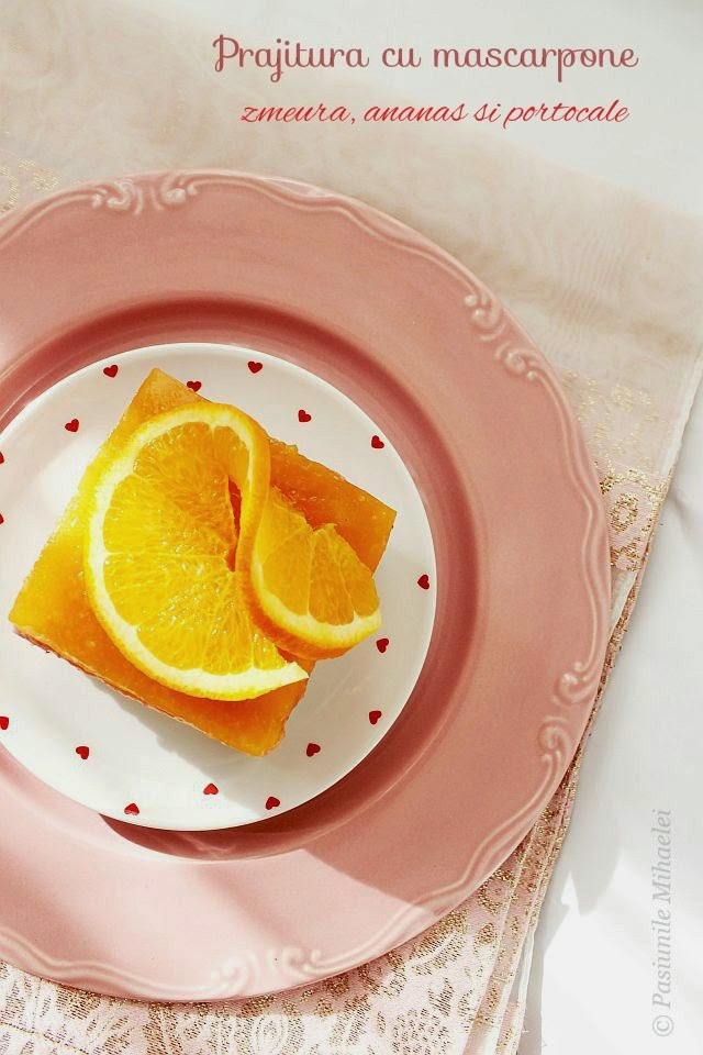 Prajitura cu mascarpone, zmeura, ananas si portocale