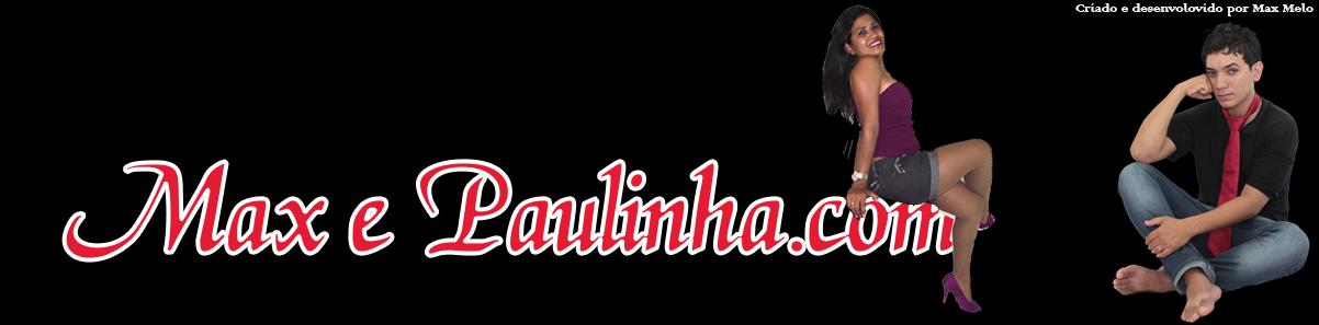 www.maxepaulinha.com