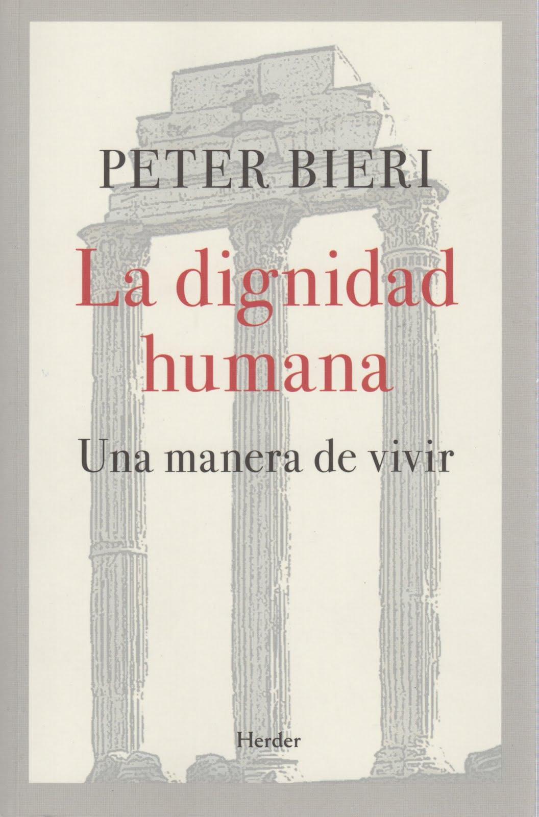 Peter Bieri (La dignidad humana) Una manera de vivir
