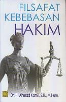 toko buku rahma: buku FILSAFAT KEBEBASAN HAKIM, pengarang ahmad kamil, penerbit kencana