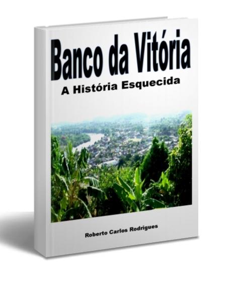 Livro Banco da Vitória - A História Esquecida