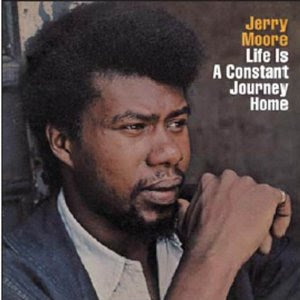 Jerry Moore - Life is a constant journey home (Soul)