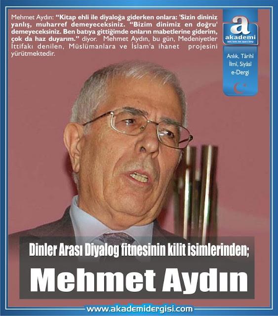 Dinler Arası Diyalog fitnesinin kilit isimlerinden; Mehmet Aydın kimdir