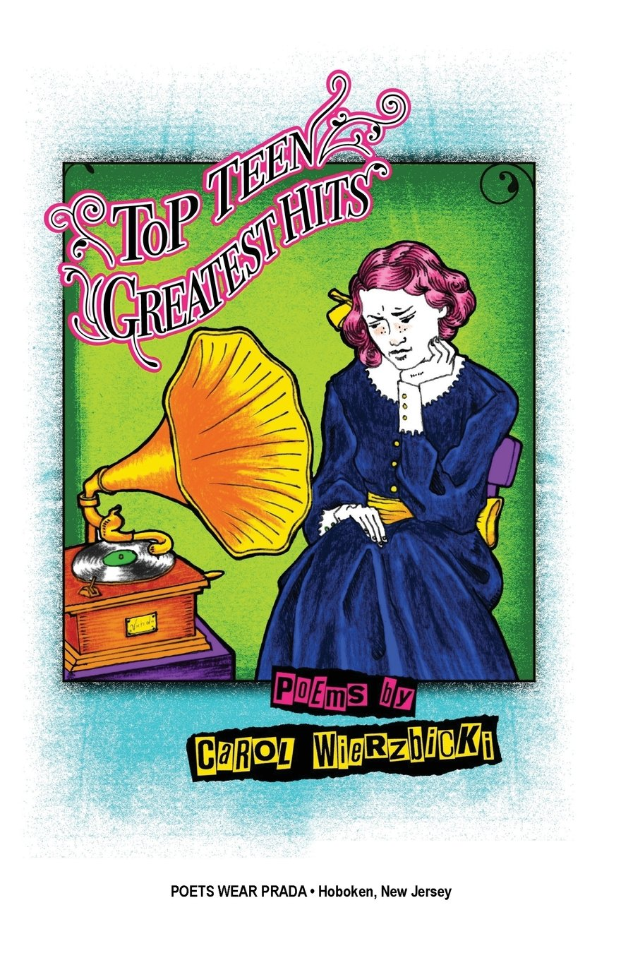 Back in Print! Top Teen Greatest Hits by Carol Wierzbicki