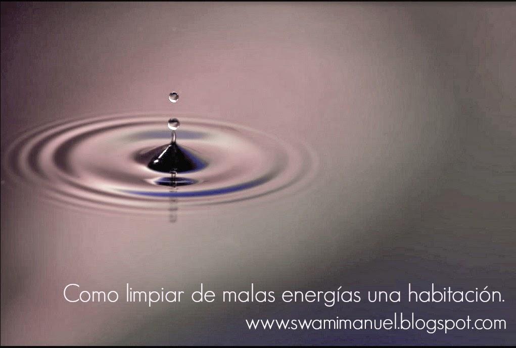 Swami manuel c mo limpiar de malas energ as una habitaci n - Como limpiar la casa de energias negativas ...