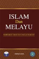 Islam & Melayu: Martabat Umat & Daulat Rakyat