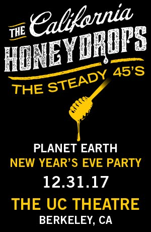 12/31 : Planet Earth NYE Party : The California Honeydrops plus The Steady 45's
