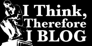 I Think Therefor I Blog