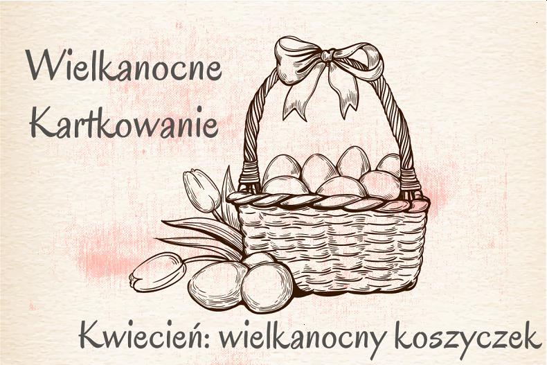 Wielkanocne Kartkowanie - kwiecień