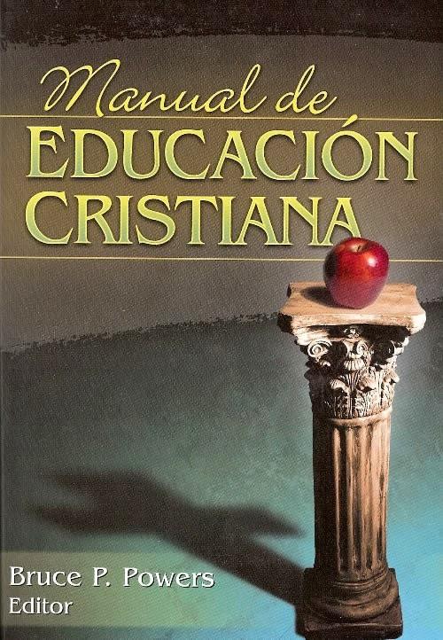 Bruce P. Powers-Manual De Educación Cristiana-