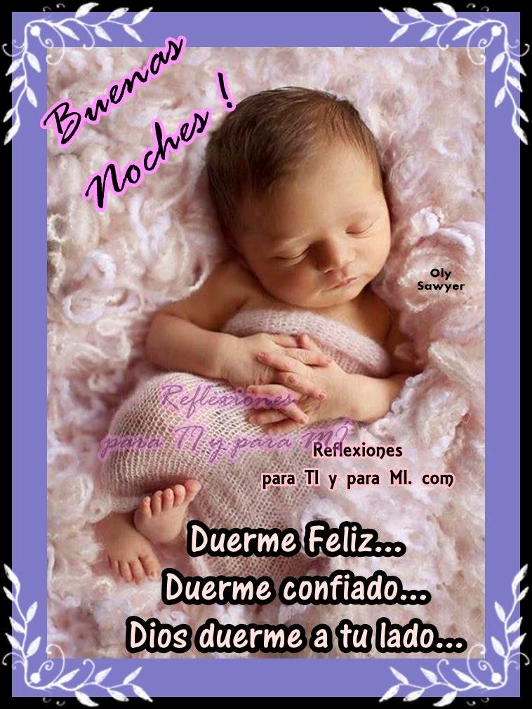 Duerme Feliz... Duerme confiado... Dios duerme a tu lado...