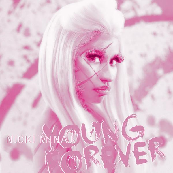Nicki Minaj Young Forever Young Forever      Nicki MinajYoung Nicki Minaj