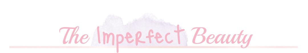 The Imperfect Beauty | Irish Beauty Blog