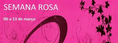 Semana Rosa, 6 a 13 de março