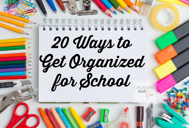 20 ways to get organized for homeschool and traditional school :: OrganizingMadeFun.com