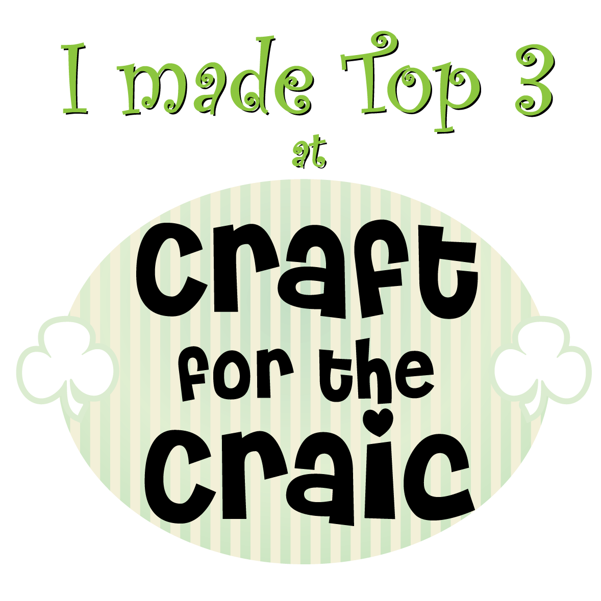 TOP3 - CRAFT FOR THE CRAIC - FEBRUARY CHALLENGE -  FEB 2017