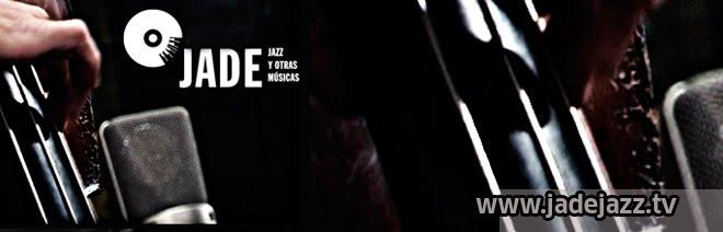 Jade. Jazz y otras músicas