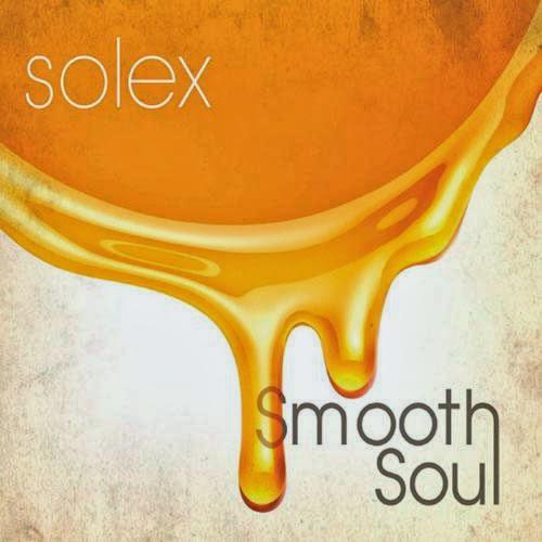 """Solex """"Smooth Soul"""""""