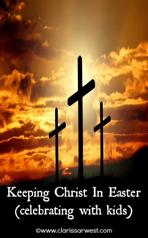 http://www.clarissarwest.com/2015/03/keeping-christ-in-easter-celebrating.html