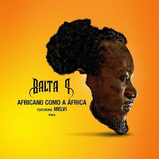 Balta P disponibiliza ''Africano Como A África'' com Melvi (Prod. Dinamite) [DOWNLOAD]