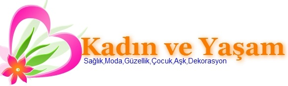 Kadın Ve Yaşam