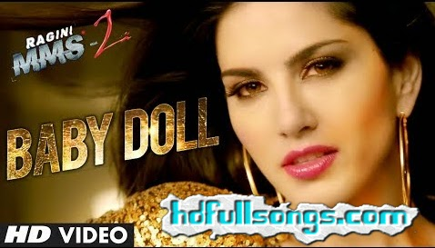 Baby Doll (Ragini MMS 2), HD Video, Song Download,