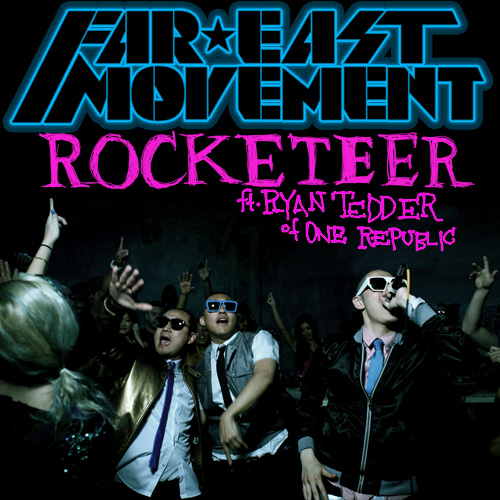 Far east movement feat. ryan tedder - rocketeer