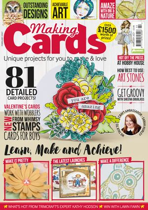 CURRENTLY FEATURED IN THE FEBRUARY ISSUE OF MAKING CARDS MAGAZINE