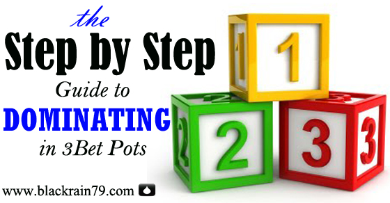 The Step by Step Guide to Dominating in 3Bet Pots