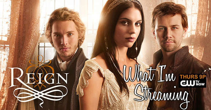 Reign on CW, Netflix, and Hulu